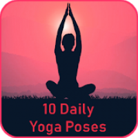 10 Daily Yoga Poses