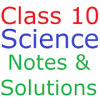 Class 10 Science Notes And Solutions