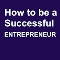 How to be Successful Entrepreneur Guide