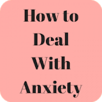 How to Deal With Anxiety Fast