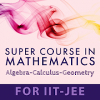 MATHEMATICS - SUPER COURSE FOR THE IIT-JEE