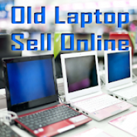 Old Laptop Sell Online –Used Laptop Sell Online