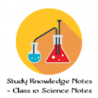 Study Knowledge Notes - Class 10 Science Notes